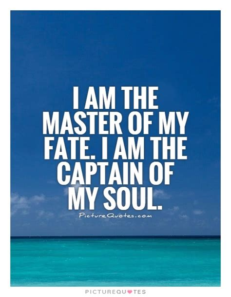 master of my fate captain of my soul tattoo who am i quotes soul quotesgram