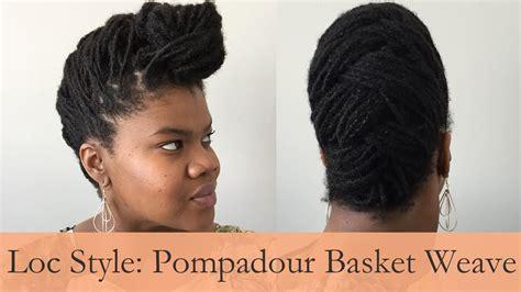 weave pompadour loc style simple pompadour basket weave youtube