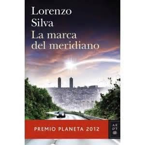 la marca del meridiano los libros mas leidos los mejores libros la marca del meridiano lorenzo silva