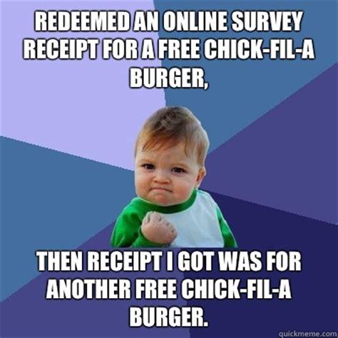 Chik Fil A Meme - redeemed an online survey receipt for a free chick fil a