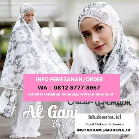 distributor mukena al gani by yulia hubungi wa 0812 8777 8657