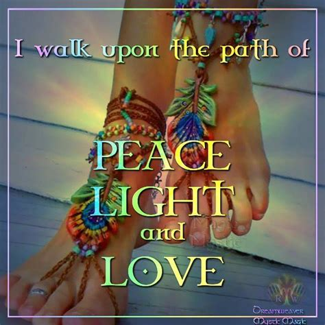 peace love and light i walk upon the path of peace light and love parels van