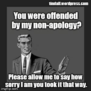 Apology Meme - the master of the non apology tim s blog just one