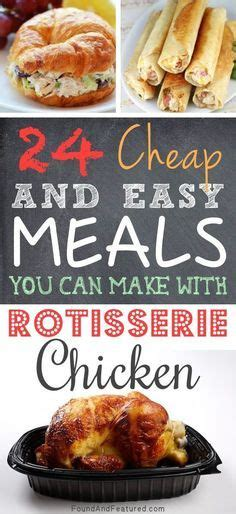 24 easy meals you can make with rotisserie chicken easy