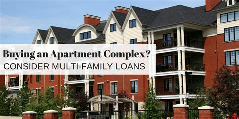 buying an apartment buying an apartment complex consider multifamily loans