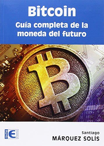 bitcoin la moneda futuro bitcoin the currency of los mejores libros sobre bitcoin libros de inversi 243 n