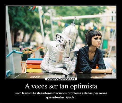imagenes ser optimista im 225 genes y carteles de optimismo desmotivaciones