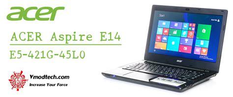 Laptop Acer Aspire E14 E5 421 28sd acer aspire e14 e5 421g 45l0 notebook review acer aspire e14 e5 421g 45l0 notebook review