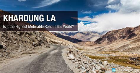 khardung la  highest motorable road   world