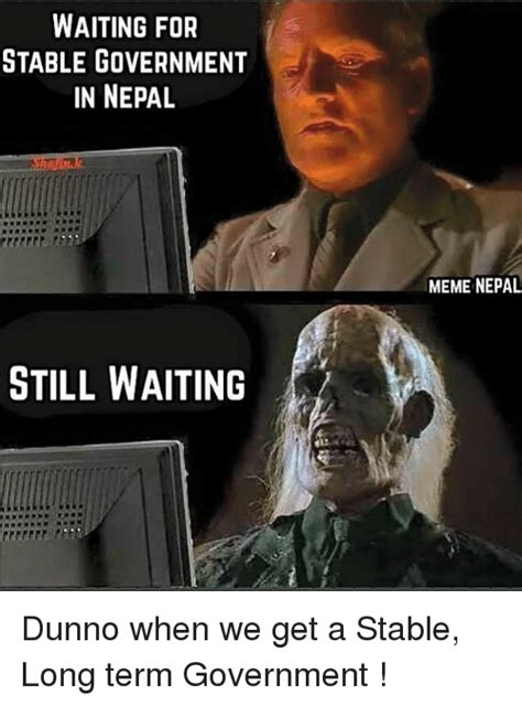 waiting meme 25 best still waiting meme memes wait meme memes still