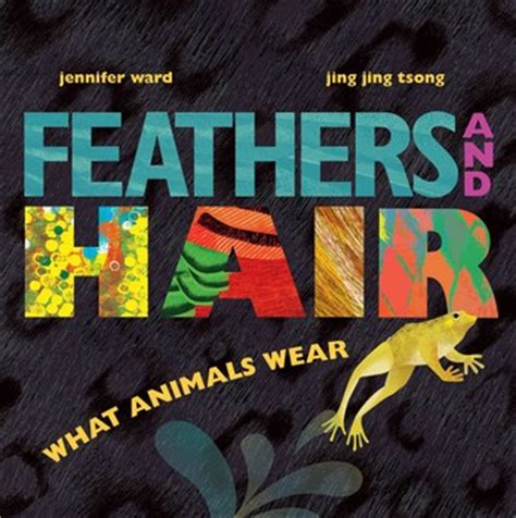 animals with hair books feathers and hair what animals wear book by