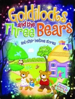 Children S Bedtime Stories Goldilocks Goldilocks And The Three Bears And Other Bedtime Stories