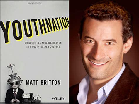 brand matt podcast the marketing book podcast quot youthnation quot by matt britton