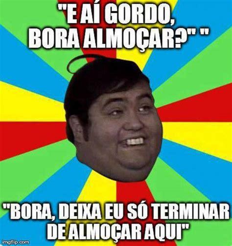 Gordo Meme - gordo kkkk meme by atuamaede4 memedroid