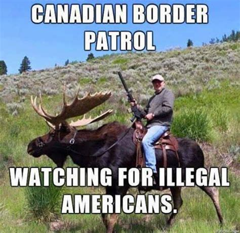 Canadian Moose Meme - canadian border patrol bobbi s blog