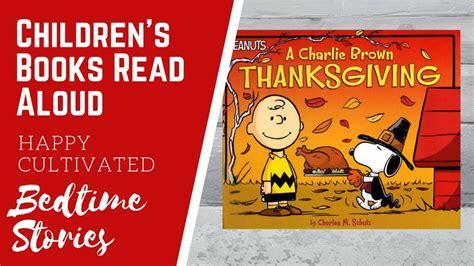 a charlie brown thanksgiving book read aloud a charlie brown thanksgiving book read aloud