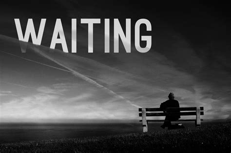 And Waiting waiting for you pictures images photos