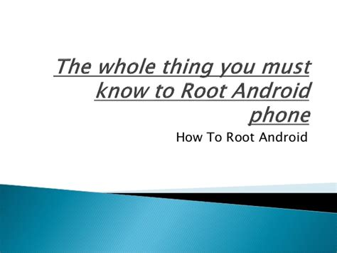 why to root android the whole thing you must to root android phone