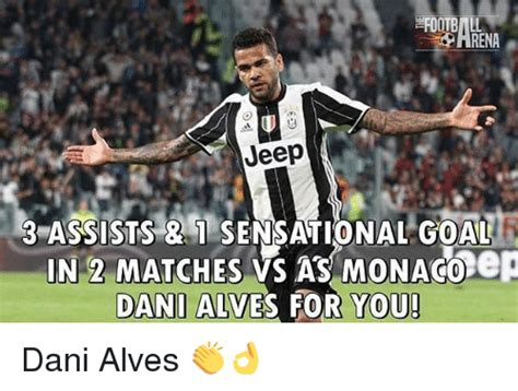 Dani Alves Meme - arena jeep 3 assists sensational goal in 2 matches as