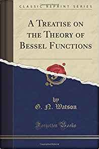 a table for integrals classic reprint books a treatise on the theory of bessel functions classic