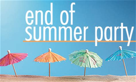 party themes end of summer last week to qualify for the end of summer party genbluenews