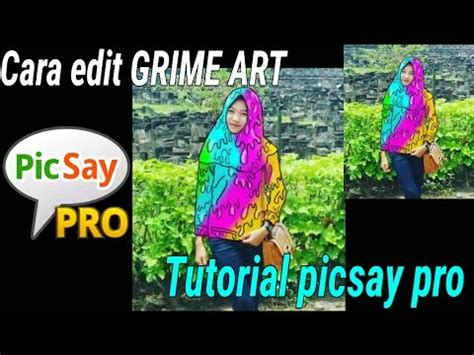 tutorial make up picsay pro cara edit foto grim art tutorial picsay pro youtube
