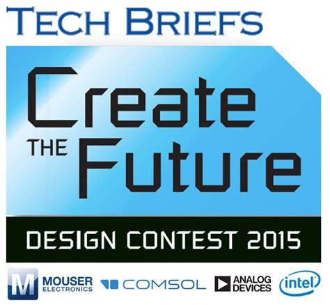 design contest brief 2015 create the future design contest tech briefs