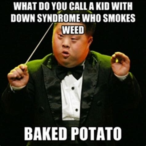 Down With The Syndrome Meme - memes down syndrome image memes at relatably com