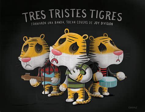 tres tristes tigres on behance