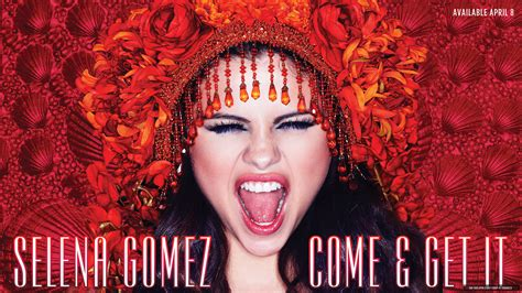 Come And Get It selena gomez artwork for come and get it 01 gotceleb
