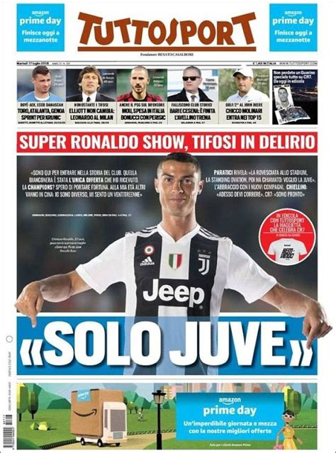 ronaldo juventus arrival the chion ronaldo gets exceptional welcome from italian press who claim fans are in