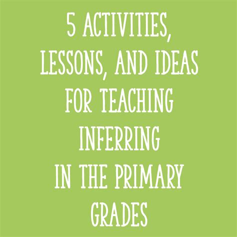 99 ideas and activities for teaching learners with the siop model 5 activities lessons and ideas for teaching inferring in