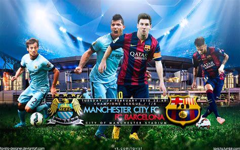 wallpaper barcelona vs manchester city manchester city fc barcelona 2015 uefa by lavista