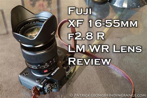 Fujifilm Lens Xf 16 55mm F2 8 R Lm fujifilm xf 16 55mm f2 8 r lm wr lens review