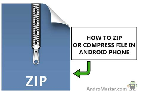 how to open zip file on android how to zip or compress file in android phone fast andromaster