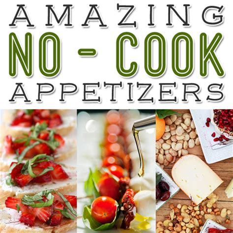 kid friendly no cook appetizers amazing no cook appetizers the cottage market