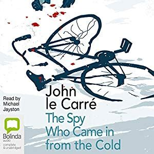 the spy who came the spy who came in from the cold audiobook john le carr 233 audible com au