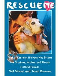 tales warming tales of rescue dogs who rescued their owners right back books rescue me tales of rescuing the dogs who became our