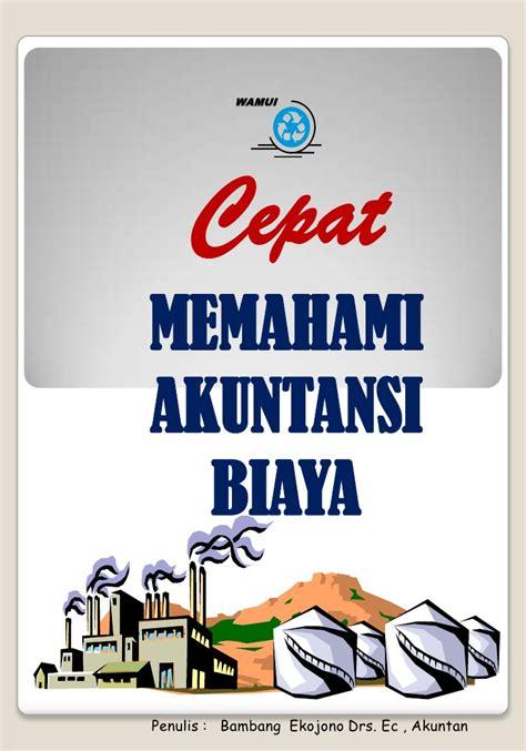Akuntansi Biaya Edisi 5 Mulyadi 1 b 5 cover seri buku cepat memahami akuntansi