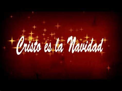 imagenes la navidad es cristo cristo es la navidad youtube