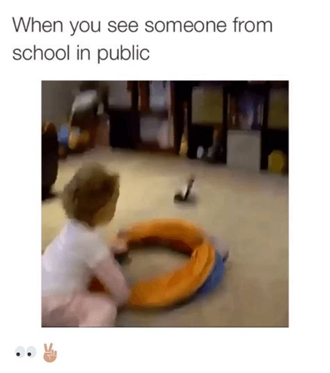 Where To Find Funny Memes - when you see someone from school in public funny