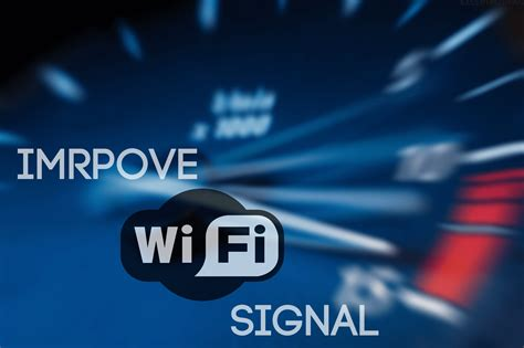 tips to improve your wifi signal strength