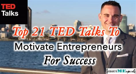 best inspirational ted talks top 21 ted talks to motivate entrepreneurs for success