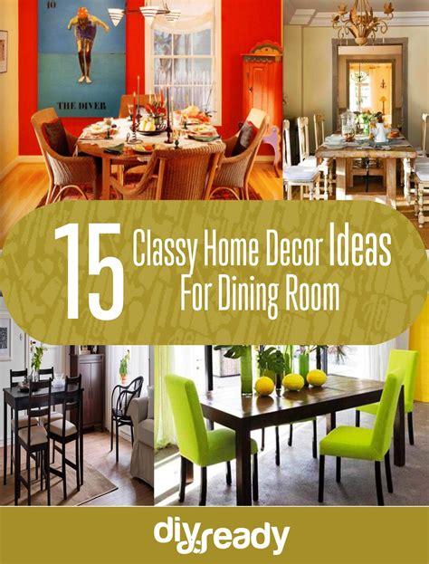 classy home decor classy home decor ideas for dining room