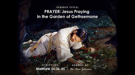 prayer jesus praying   garden  gethsemane youtube
