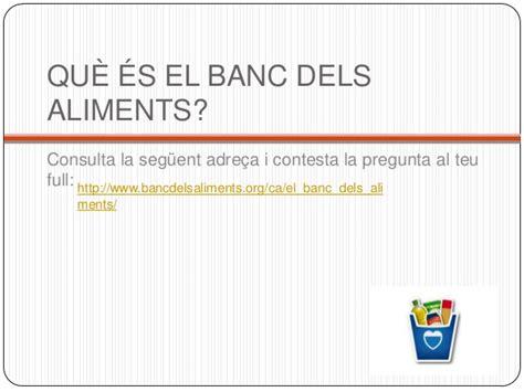 Banc D Aliments by Presentaci 243 Banc D Aliments