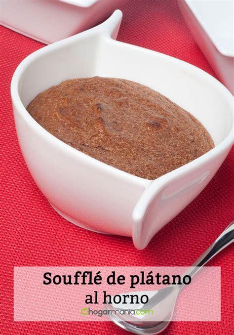 hogarutil hoy cocinas tu receta de souffl 233 de pl 225 tano al horno isma prados