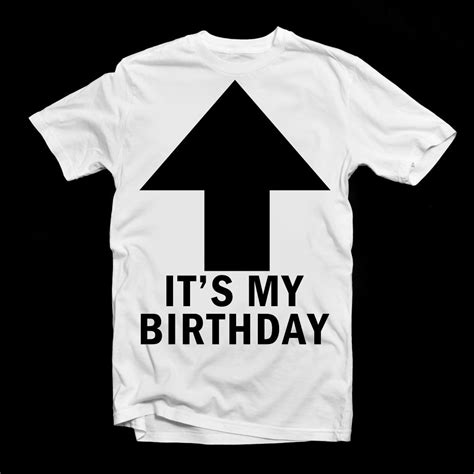 Tshirt It S My it s my birthday white t shirt lulah