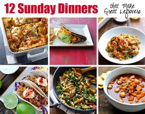great dinner meals 12 sunday dinner recipes that make great leftovers nosh