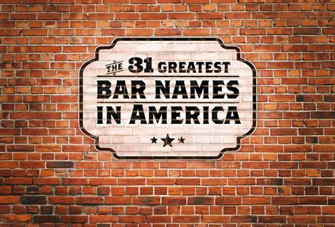 theme names for nightclubs the 31 greatest bar names in america featuring jon